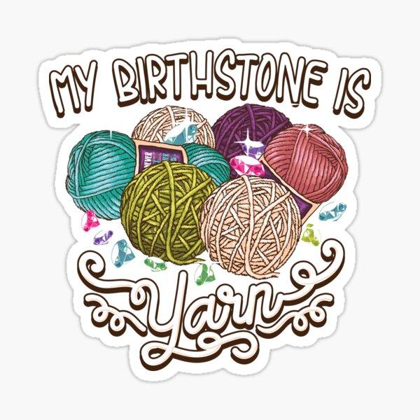 Birthstone yarn Crochet Lover shirt Sticker