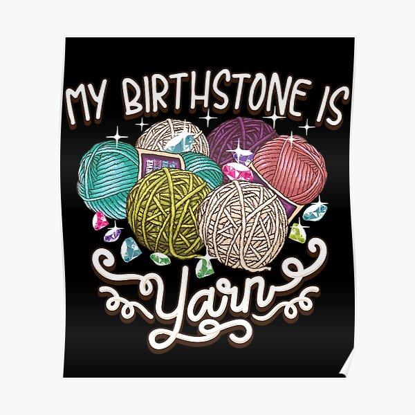 Birthstone yarn Crochet Lover shirt Poster