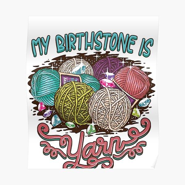 Copy of Birthstone yarn Crochet Lover shirt Poster
