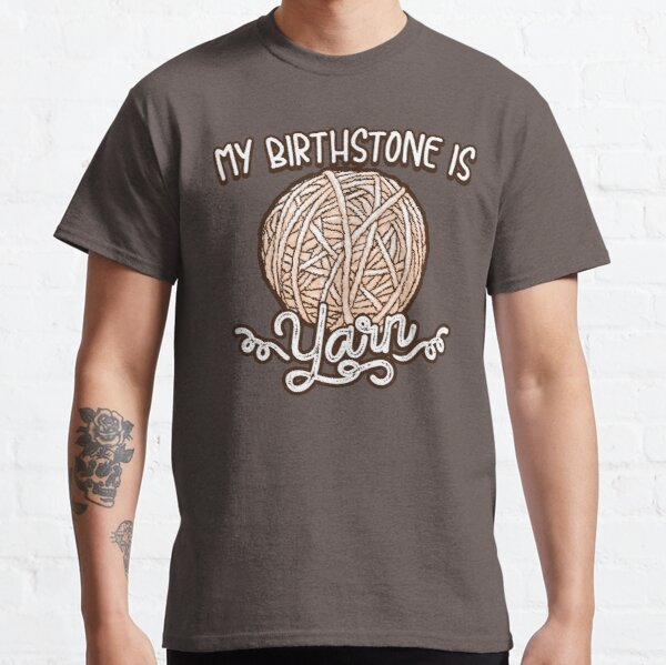 Copy of Birthstone yarn Crochet Lover shirt Classic T-Shirt