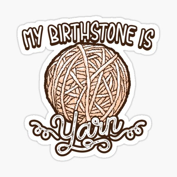 Copy of Birthstone yarn Crochet Lover shirt Sticker