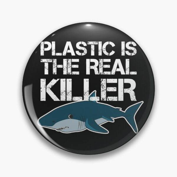 Plastic is the real killer - skip a straw save sharks Pin