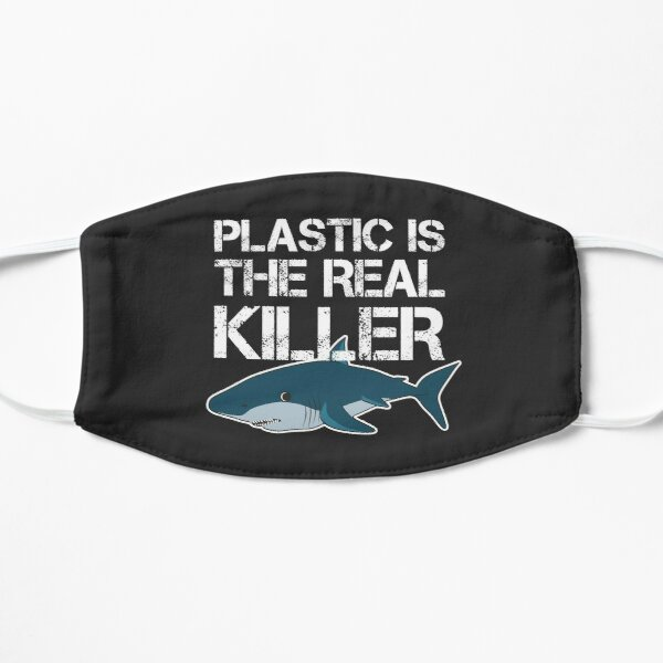 Plastic is the real killer - skip a straw save sharks Mask