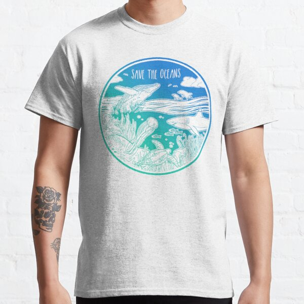 Save the Oceans! Classic T-Shirt
