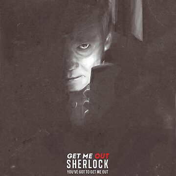 Get Me Out, Sherlock. by glower