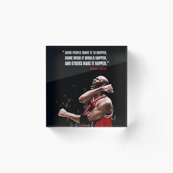 Make it Happen - Michael Jordan Acrylic Block