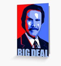 Anchorman Big Deal - Hope design Greeting Card