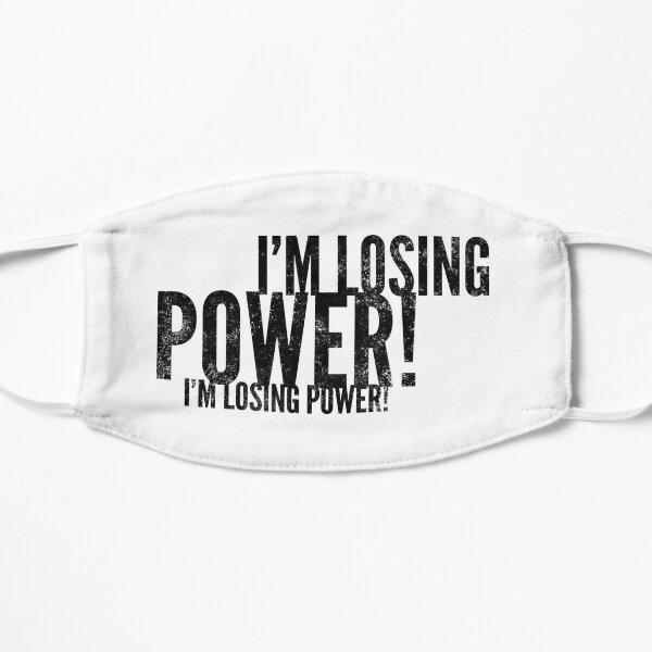 Im Losing power Flat Mask