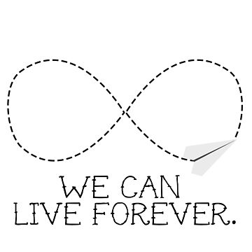 live forever - white by thepattymatos