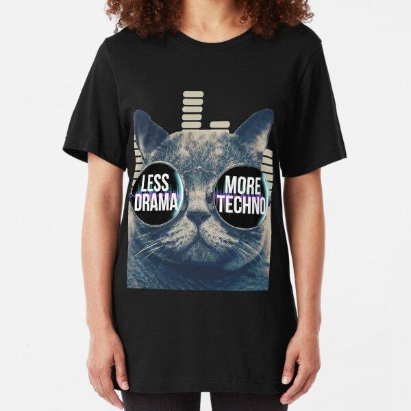 Less Drama More Techno Tshirt Techno Beats Sunglasses Cat Slim Fit T-Shirt