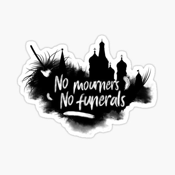 No Mourners No Funerals Sticker