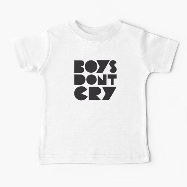 BOYS DONT CRY Baby T-Shirt