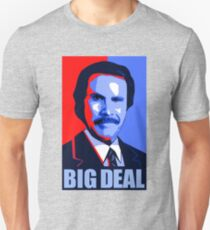 Anchorman Big Deal - Hope design Unisex T-Shirt