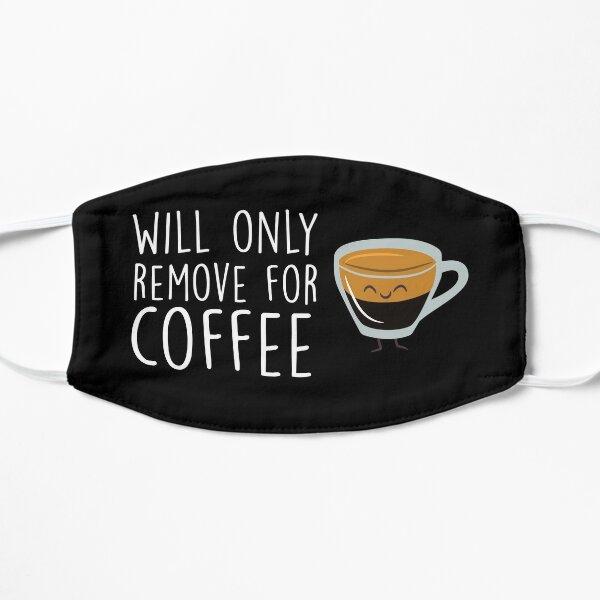 Ne supprimera que pour le café: masque facial, masque sarcastique, masque drôle, distanciation sociale, masque de quarantaine, masque d'amant de café Masque sans plis