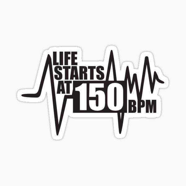 La vie commence à 150 BPM Sticker