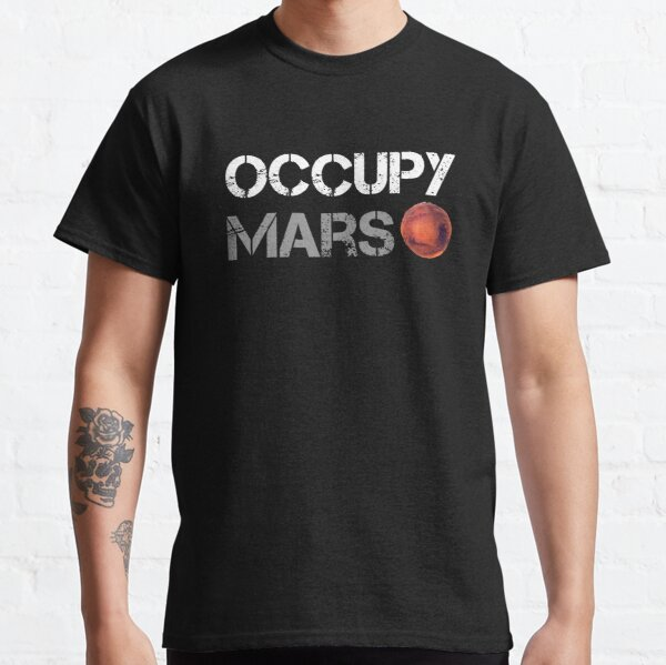 Occupy Mars  T-Shirt, Men's Women's All Sizes  Classic T-Shirt