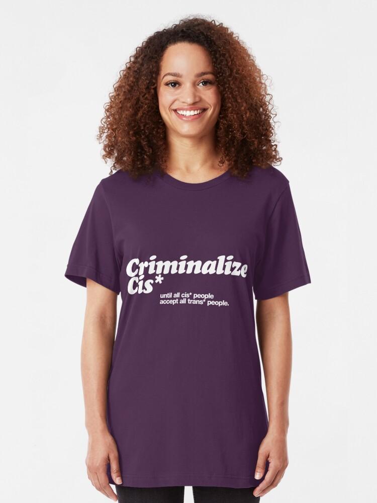 Alternate view of Criminalize cis* Slim Fit T-Shirt