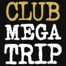 Club Megatrip by Megatrip