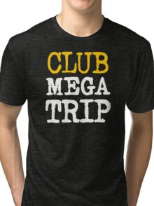 Club Megatrip Tri-blend T-Shirt