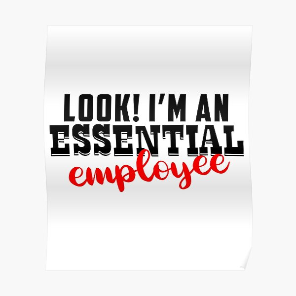Essential Employee 2020 Posters   Redbubble