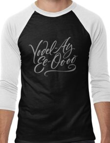 "+Happy Yodeling Calligraphy  ""Yodel-Ay-Ee-Oooo""  Lettering - Yodelling Men's Baseball ¾ T-Shirt"