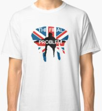 THE FINAL PROBLEM Classic T-Shirt