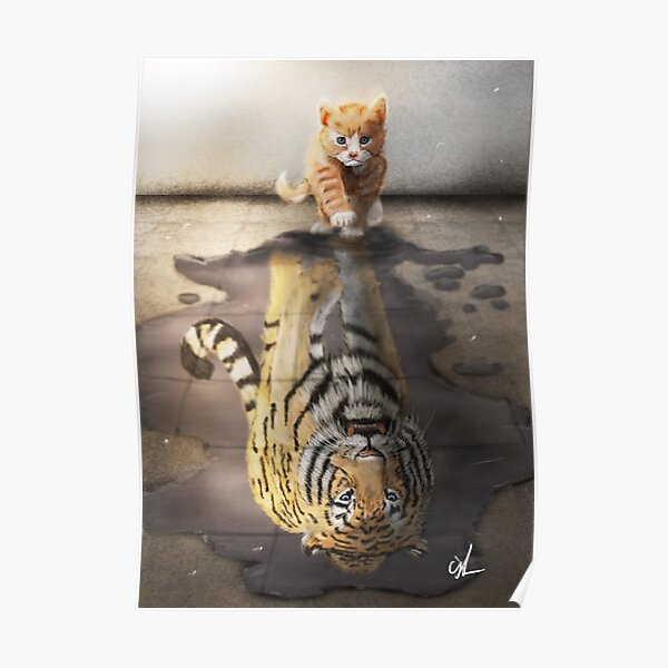 Believe in yourself! Cat Tiger reflection Poster