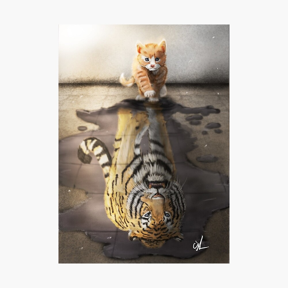 Believe In Yourself Cat Tiger Reflection Poster By Luna7 Redbubble