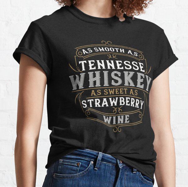 As Smooth As Tennessee Whiskey Classic T-Shirt