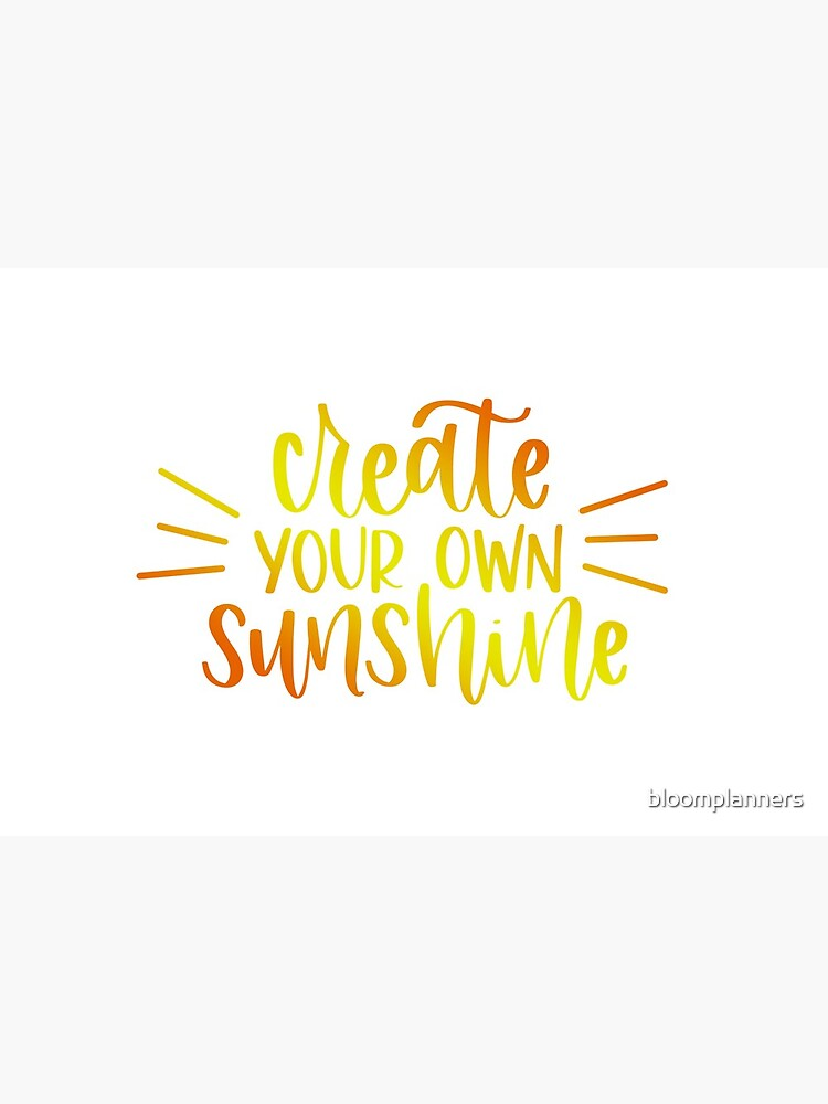 bloom daily planners - create your own sunshine by bloomplanners
