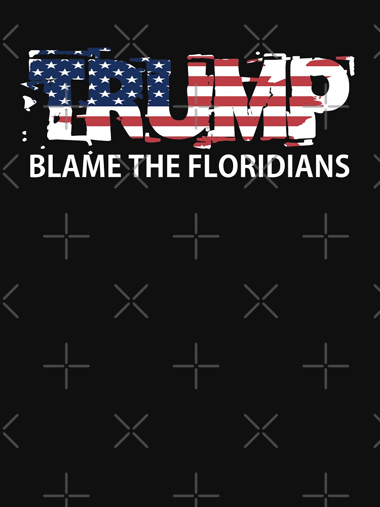 Trump Blame The Floridians by Mbranco
