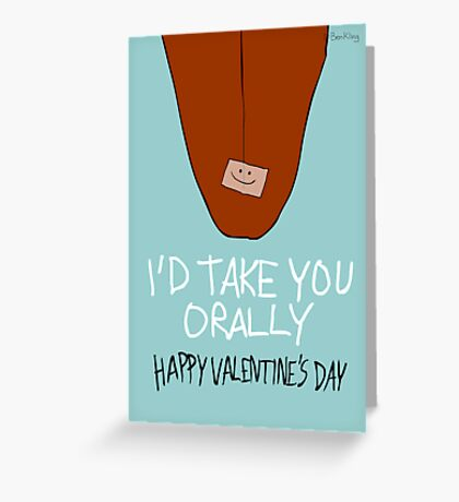 I'd Take You Orally Greeting Card
