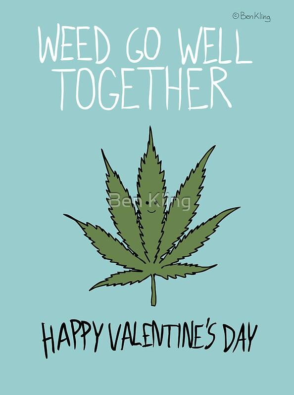Weed Go Well Together Greeting Cards By Ben Kling