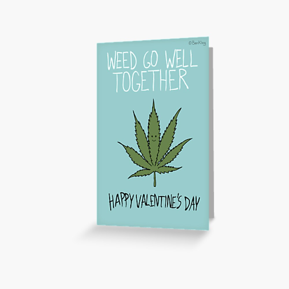 Weed Go Well Together Greeting Card