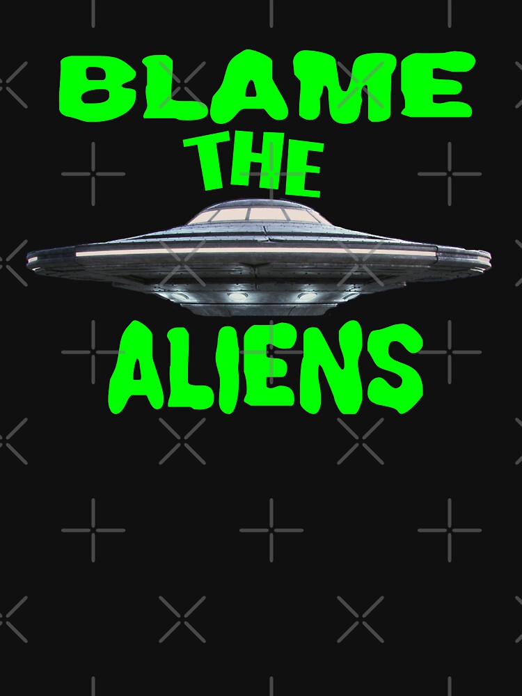 Blame The Aliens Design  by Mbranco