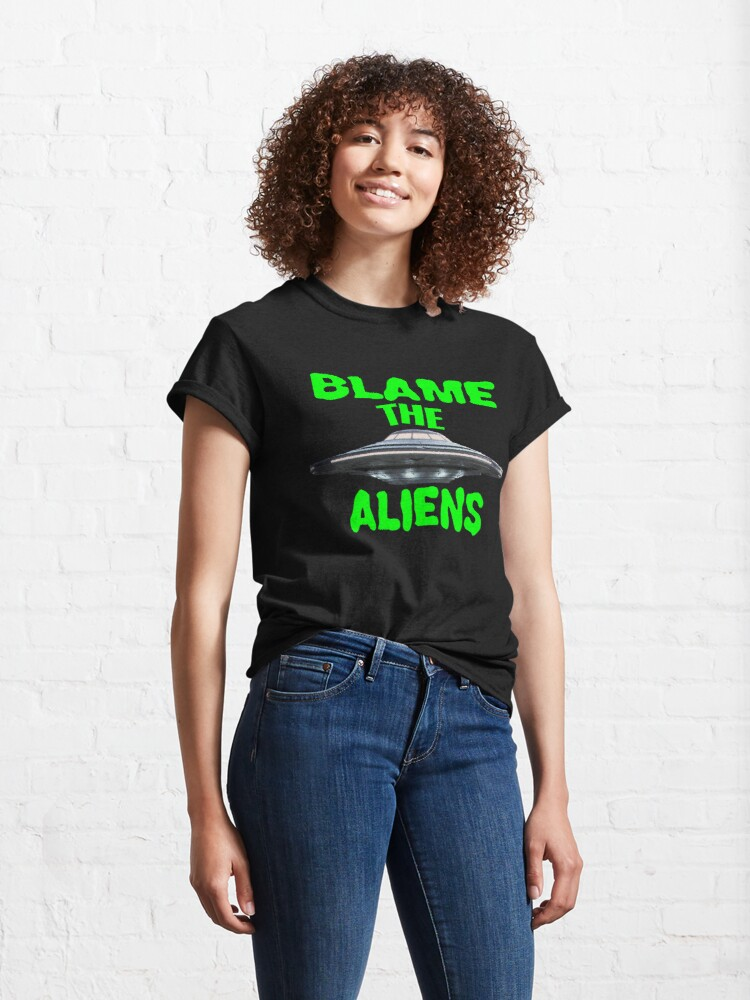 Alternate view of Blame The Aliens Design  Classic T-Shirt