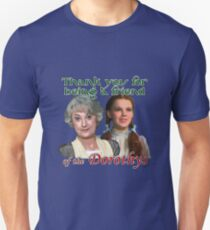 Thank you for being a friend of The Dorothys Slim Fit T-Shirt