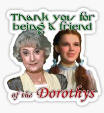 Thank you for being a friend of The Dorothys Sticker