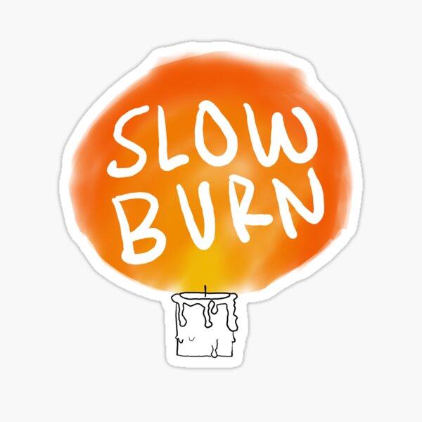 Slow Burn Sticker