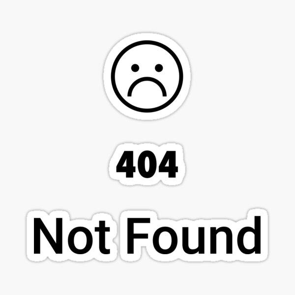 Error 404 not found Sad Smiley  Sticker