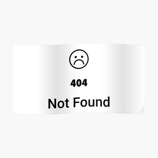 Error 404 not found Sad Smiley  Poster