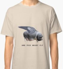 And Pigs Might Fly Classic T-Shirt