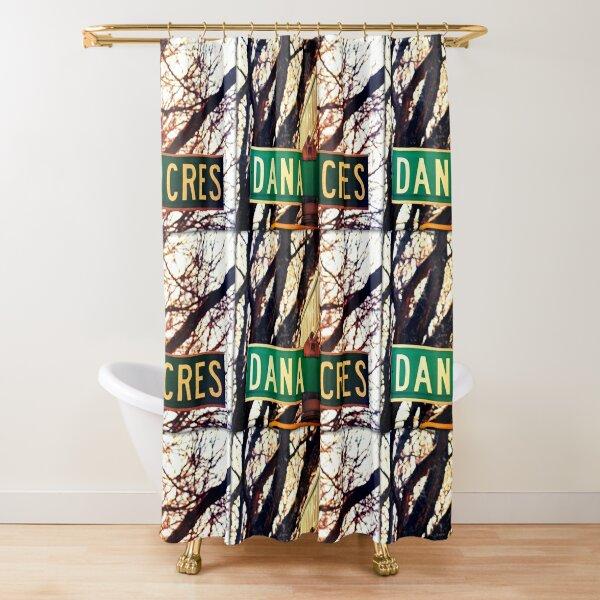Dana, A gift for Dana, Dana street sign, Birthday gift for Dana  Shower Curtain