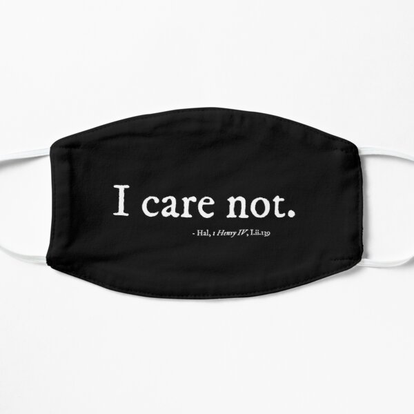 Shakespeare Don't Care  Flat Mask