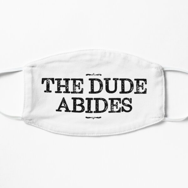 The Dude Abides, Big Lebowski Quote Mask