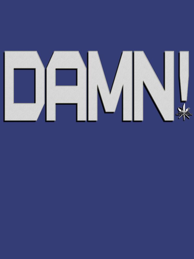 NK - DAMN! Men's t-shirt design by nickoskitchen