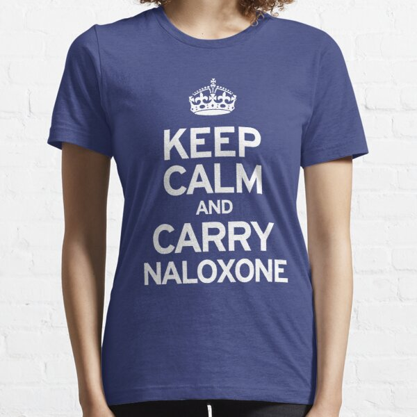 Carry Naloxone Essential T-Shirt