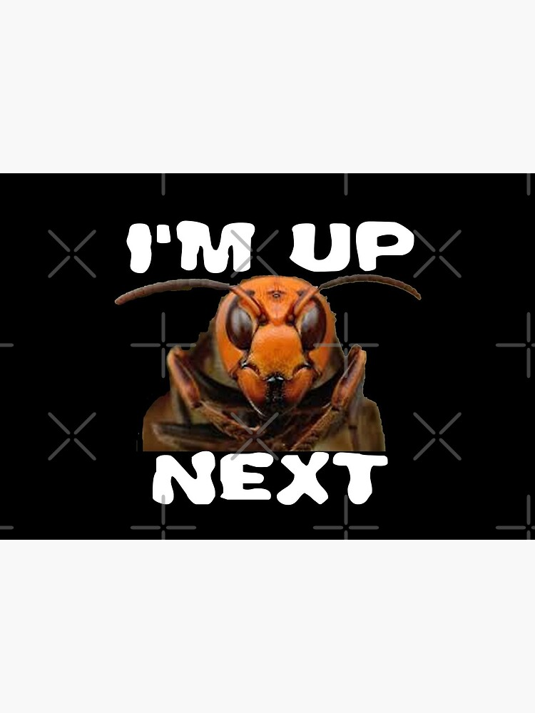 I'm up Next Design Murdering Hornet by Mbranco