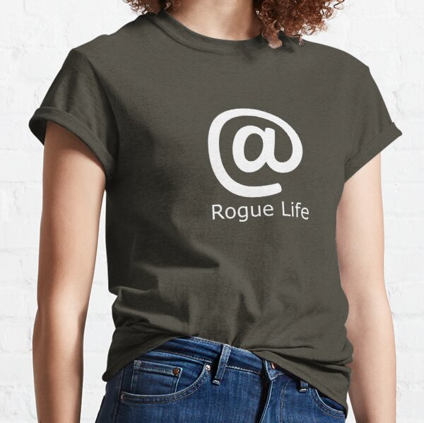 Rogue Life | Epic Garb for your Randomized, Turn-Based Quests Classic T-Shirt