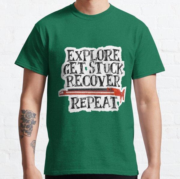 Explore, Get Stuck, Recover, Repeat Classic T-Shirt